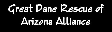 Great Dane Rescue of AZ Alliance